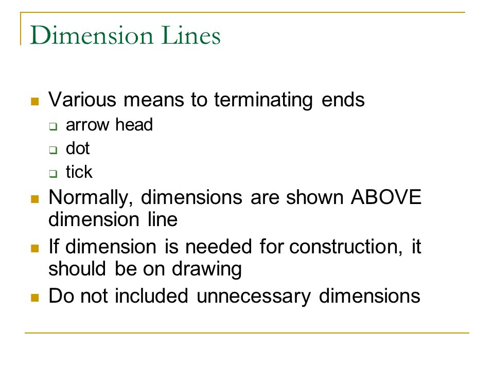 Dimension Lines Various means to terminating ends