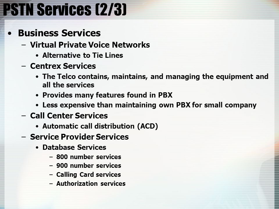 PSTN Services (2/3) Business Services Virtual Private Voice Networks