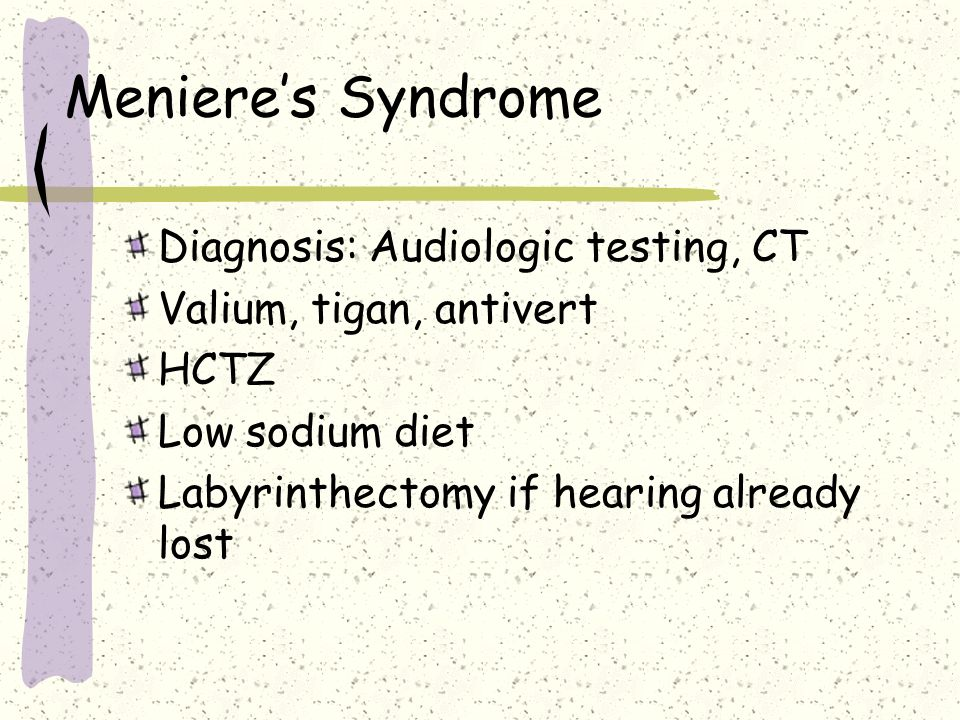 Meniere's Syndrome Diagnosis: Audiologic testing, CT