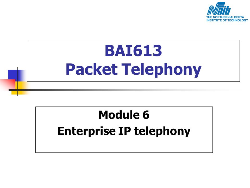 Module 6 Enterprise IP telephony