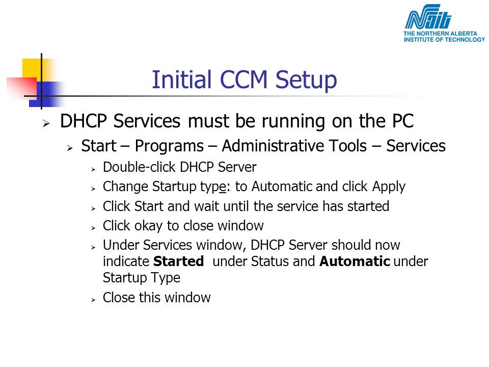 Initial CCM Setup DHCP Services must be running on the PC