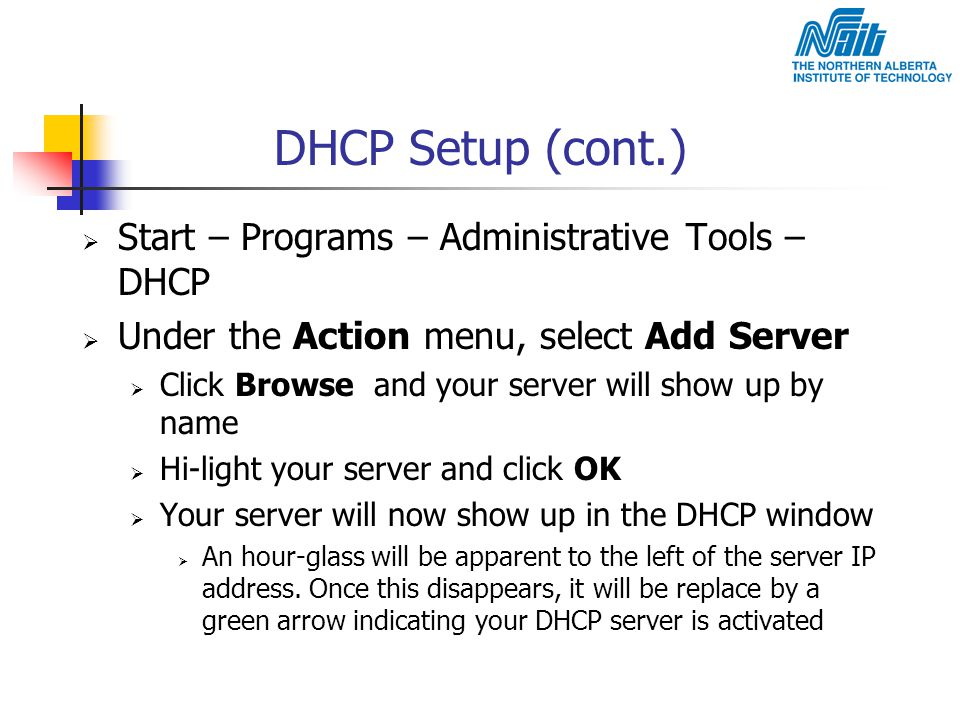 DHCP Setup (cont.) Start – Programs – Administrative Tools – DHCP