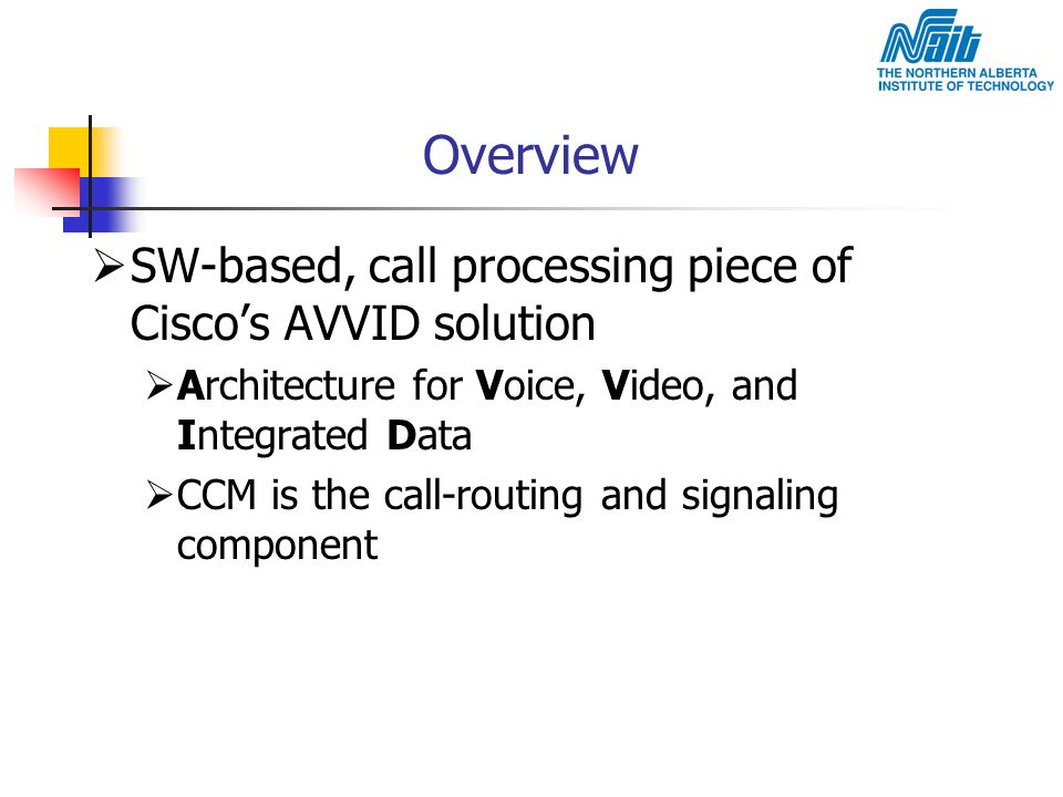 Overview SW-based, call processing piece of Cisco's AVVID solution