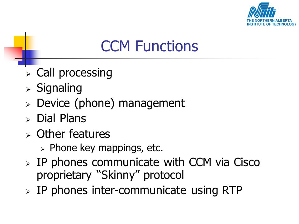 CCM Functions Call processing Signaling Device (phone) management