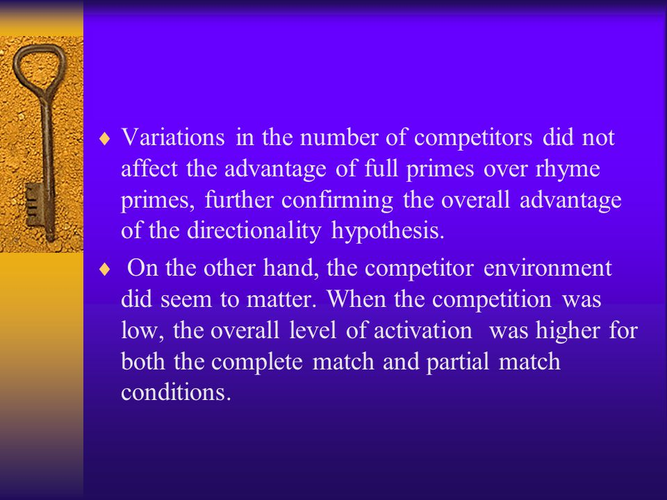 Variations in the number of competitors did not affect the advantage of full primes over rhyme primes, further confirming the overall advantage of the directionality hypothesis.