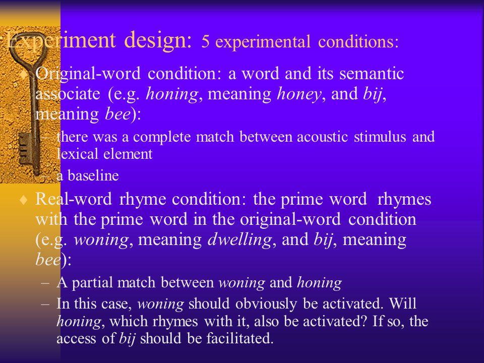 Experiment design: 5 experimental conditions: