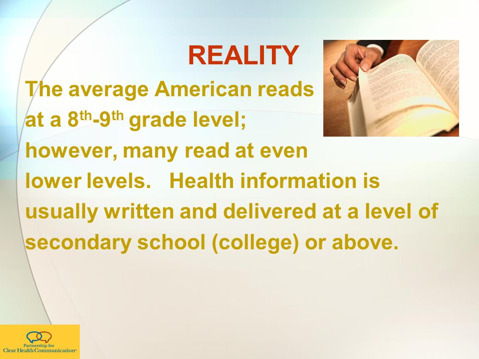 REALITY The average American reads at a 8th-9th grade level;