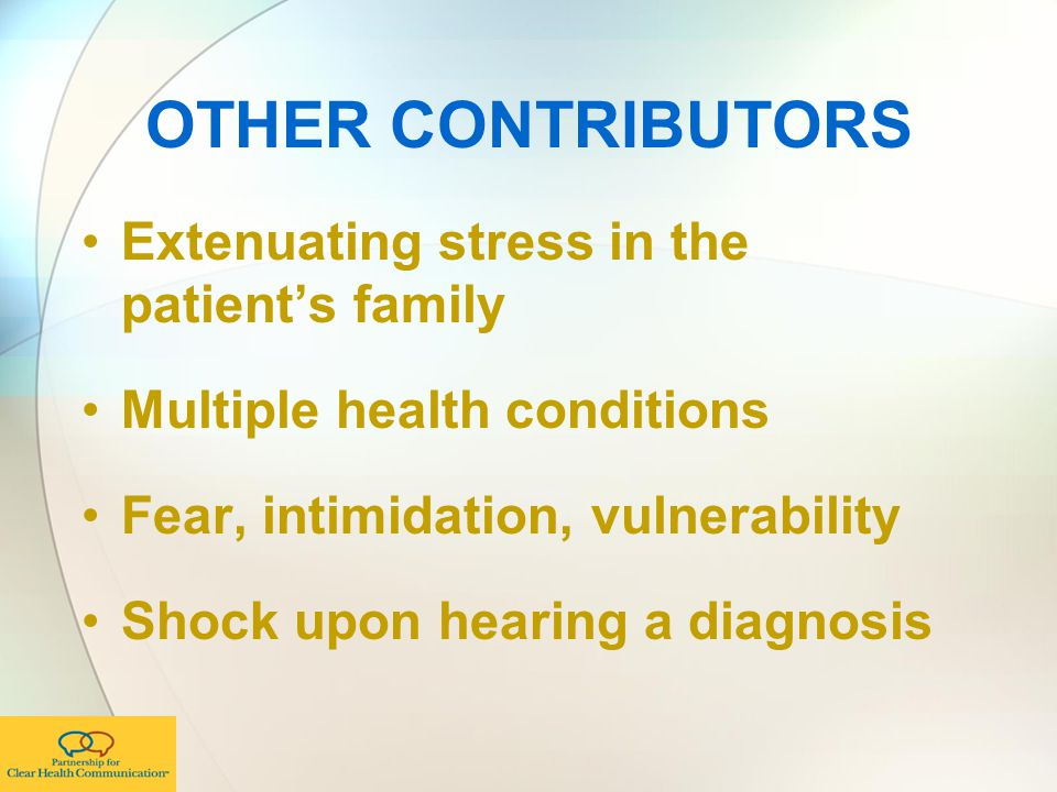 OTHER CONTRIBUTORS Extenuating stress in the patient's family