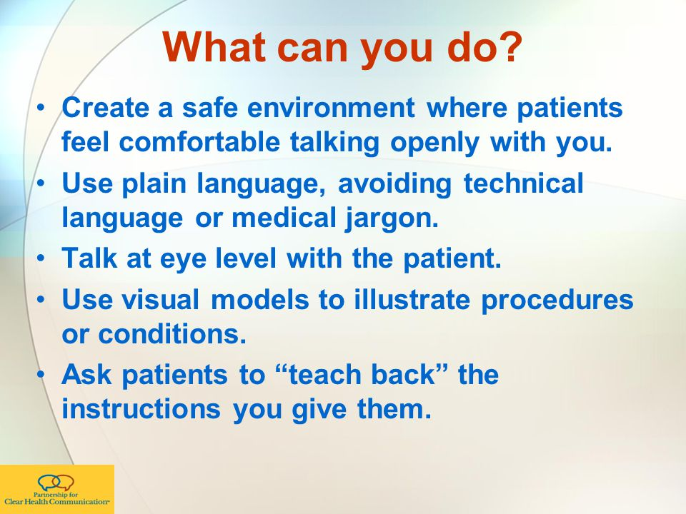 What can you do Create a safe environment where patients feel comfortable talking openly with you.