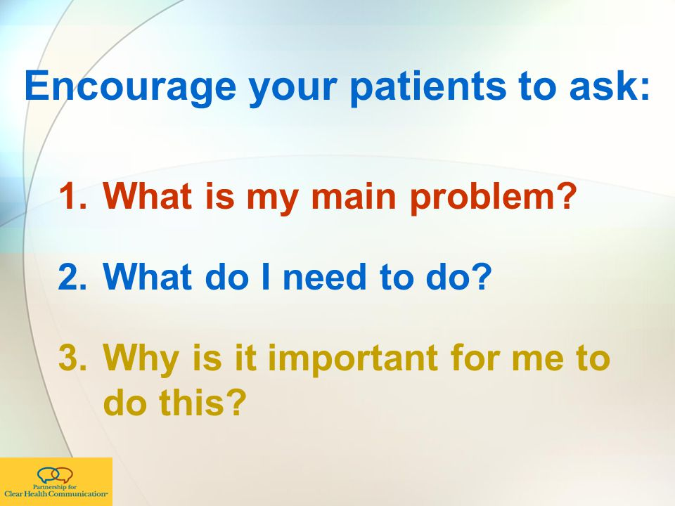 Encourage your patients to ask: