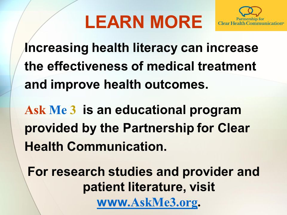 LEARN MORE Increasing health literacy can increase