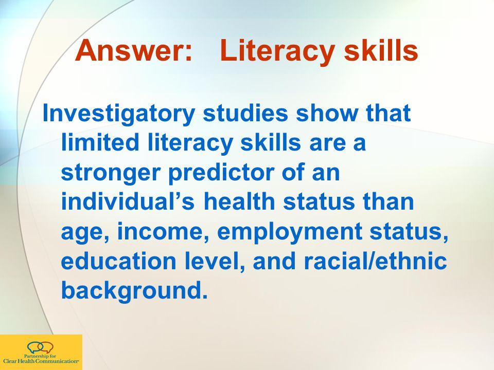Answer: Literacy skills