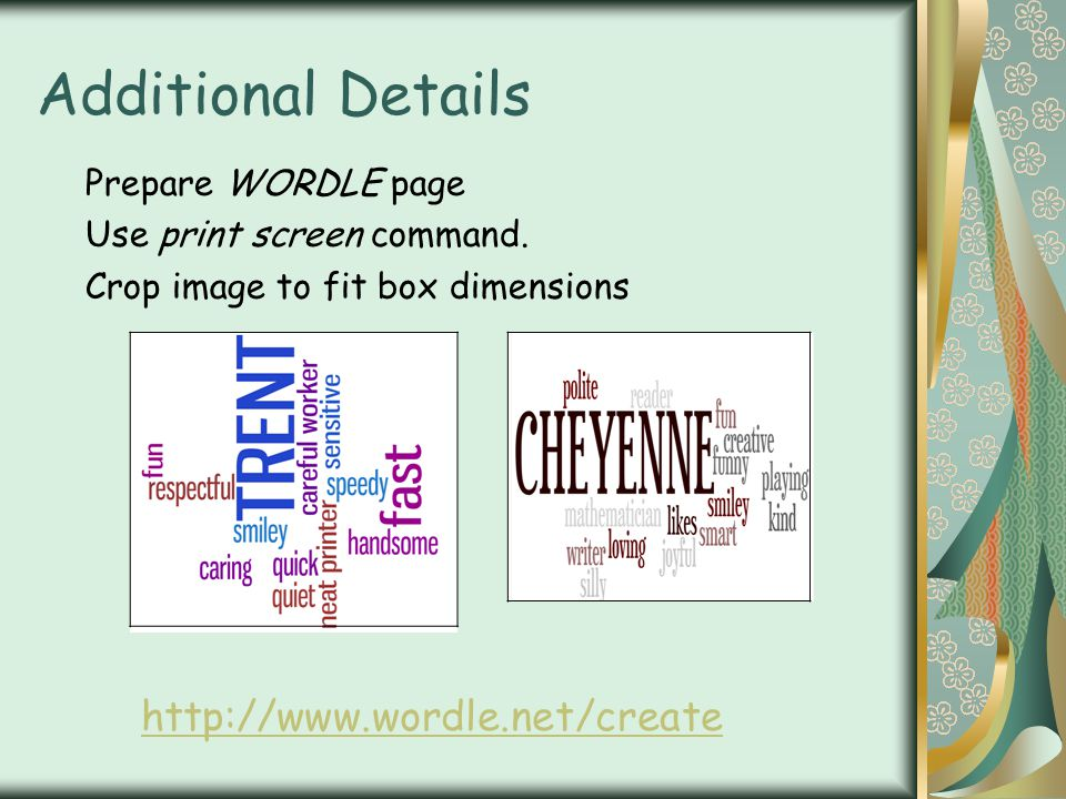 Additional Details http://www.wordle.net/create Prepare WORDLE page