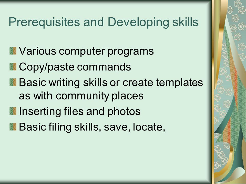Prerequisites and Developing skills
