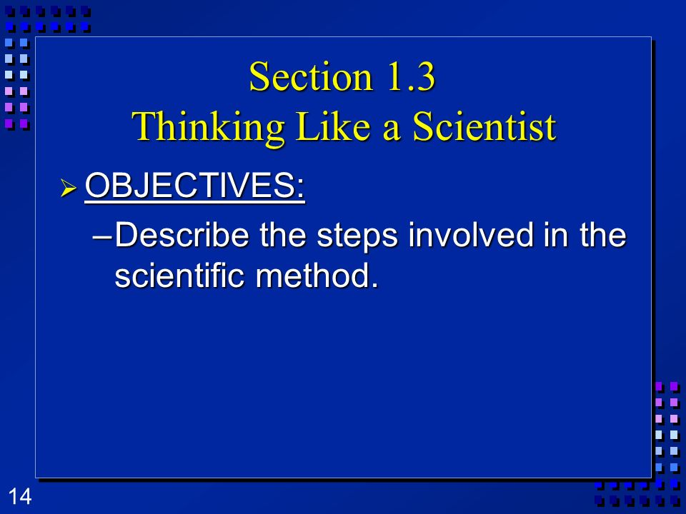 Section 1.3 Thinking Like a Scientist