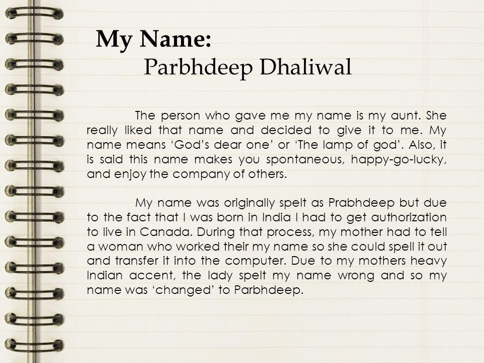 My Name: Parbhdeep Dhaliwal