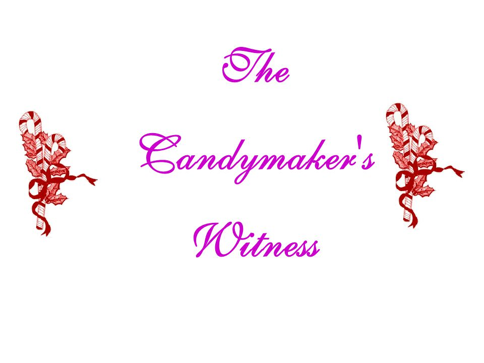 The Candymaker s Witness