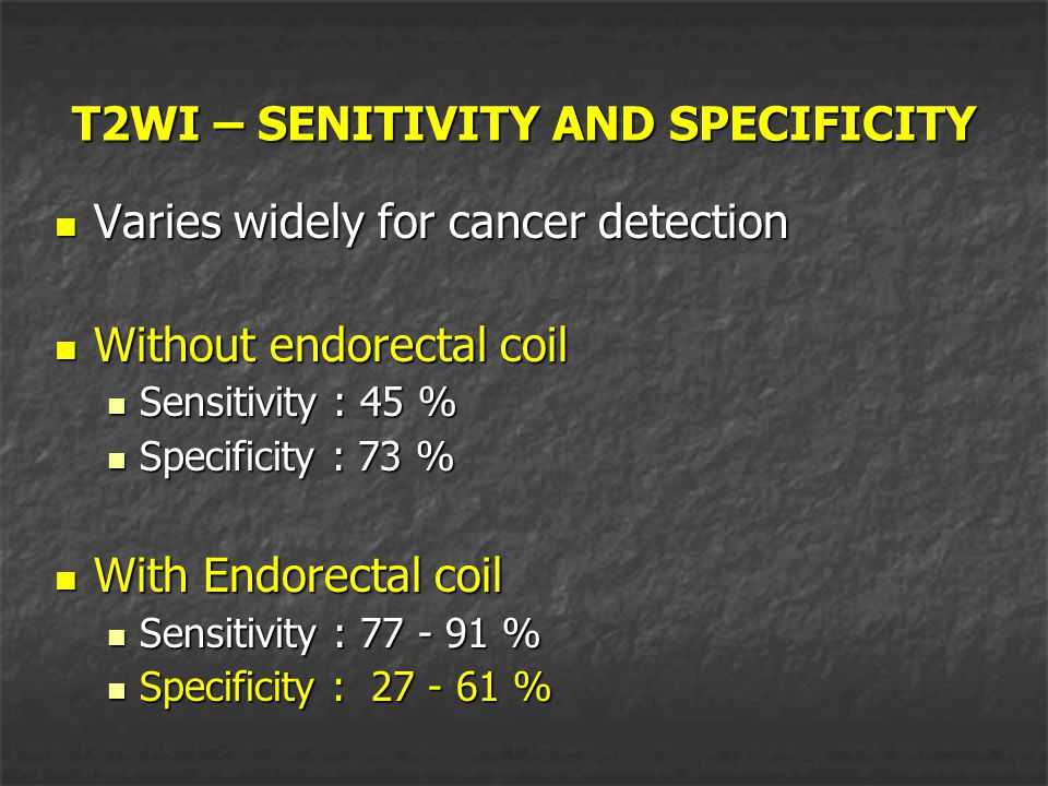 T2WI – SENITIVITY AND SPECIFICITY