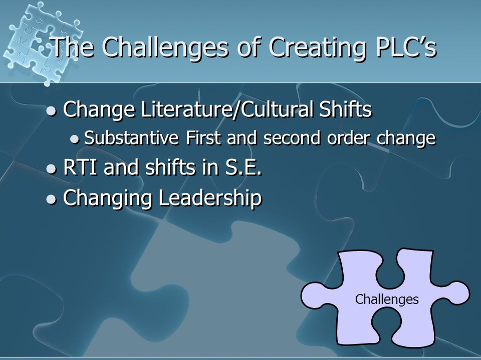 The Challenges of Creating PLC's