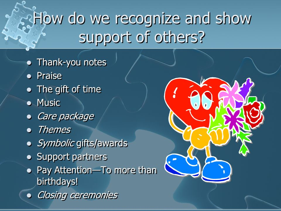 How do we recognize and show support of others