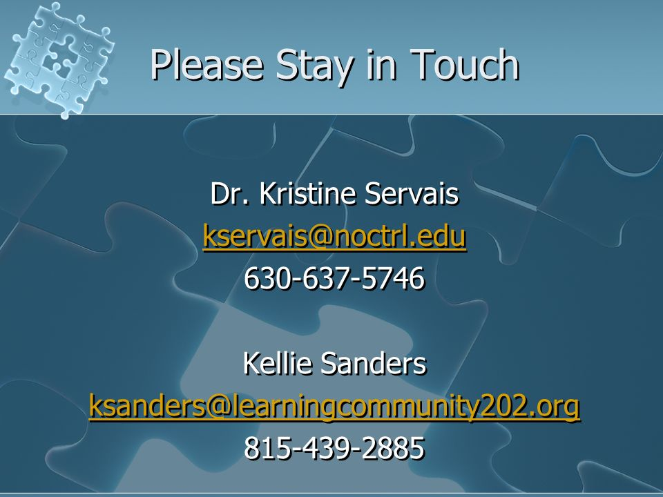 Please Stay in Touch Dr. Kristine Servais kservais@noctrl.edu