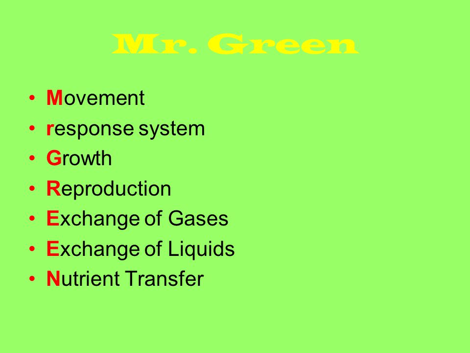 Mr. Green Movement response system Growth Reproduction