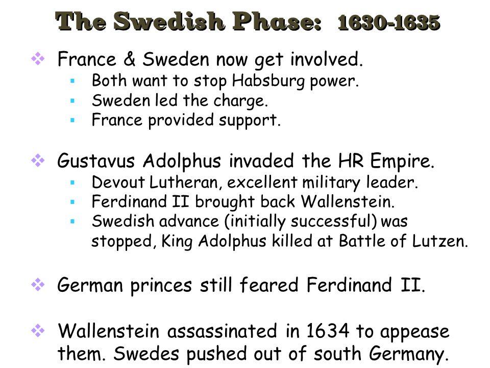 The Swedish Phase: 1630-1635 France & Sweden now get involved.