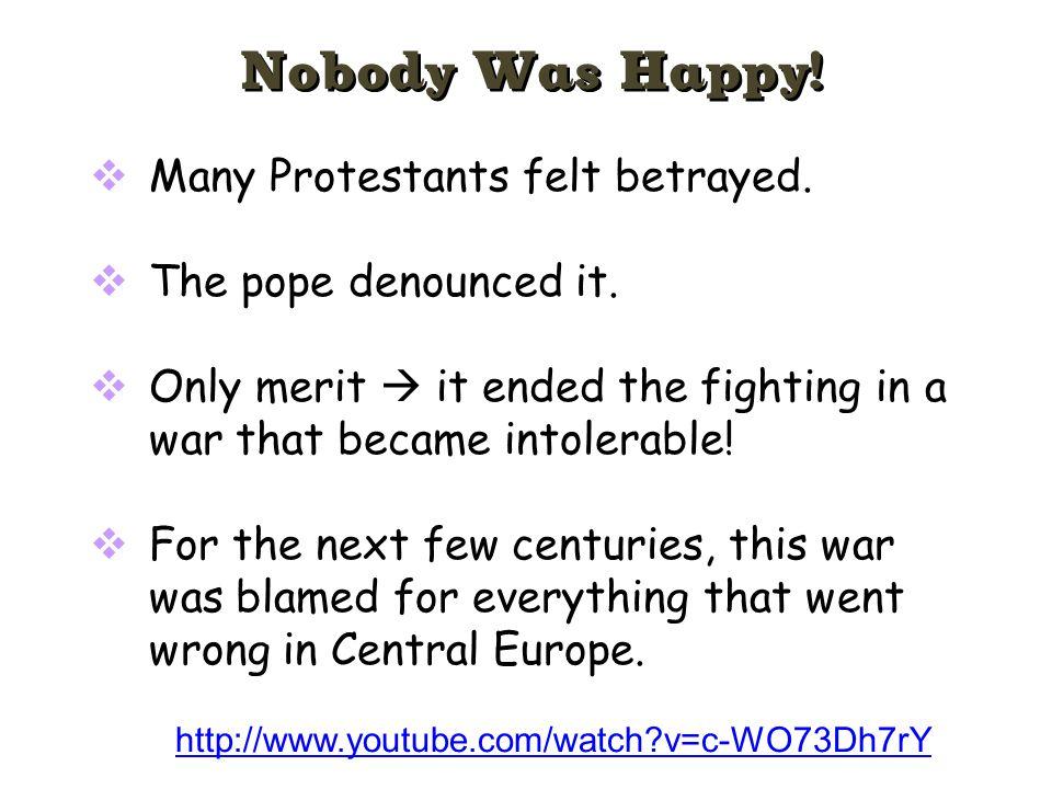 Nobody Was Happy! Many Protestants felt betrayed.