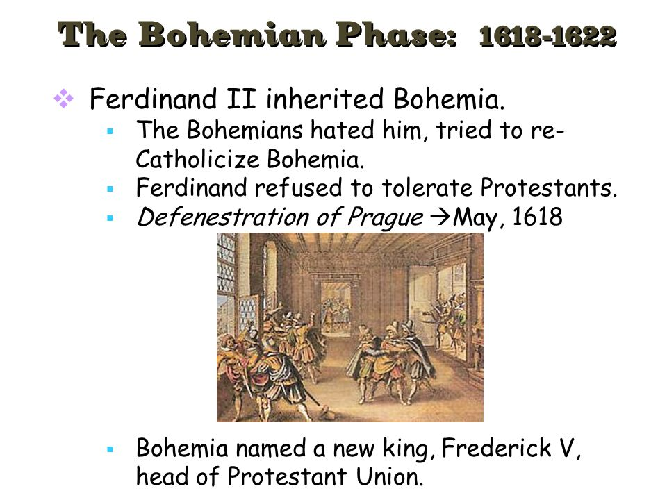 The Bohemian Phase: Ferdinand II inherited Bohemia.
