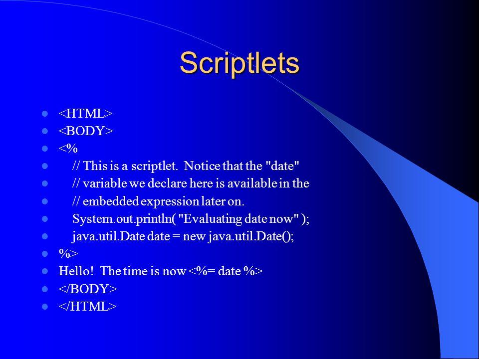 Scriptlets <HTML> <BODY> <%