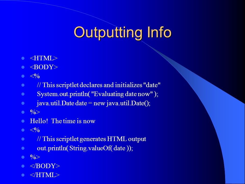 Outputting Info <HTML> <BODY> <%