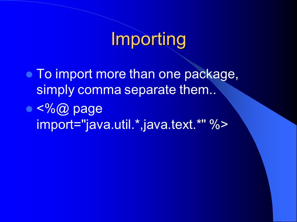 Importing To import more than one package, simply comma separate them..