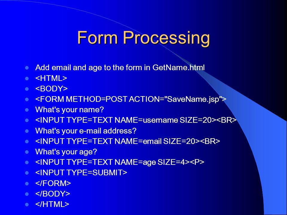 Form Processing Add  and age to the form in GetName.html