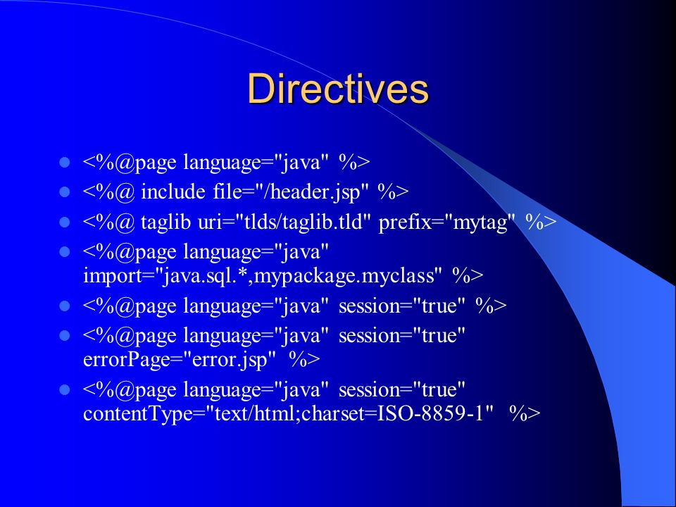 Directives <%@page language= java %>