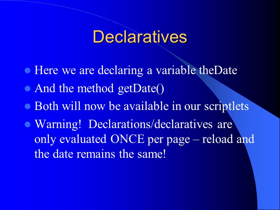 Declaratives Here we are declaring a variable theDate