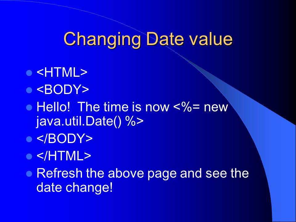 Changing Date value <HTML> <BODY>