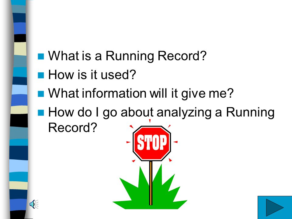 What is a Running Record How is it used