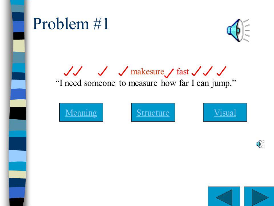Problem #1 makesure fast