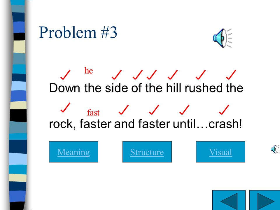 Problem #3 Down the side of the hill rushed the
