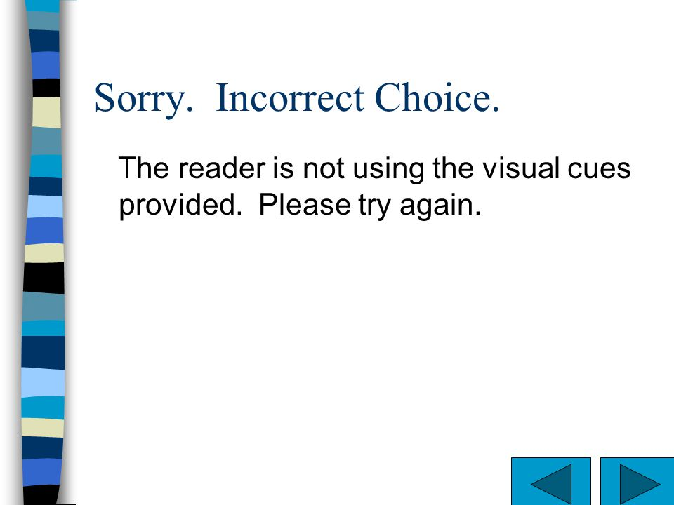 Sorry. Incorrect Choice.