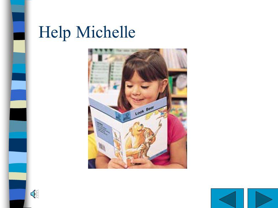 Help Michelle