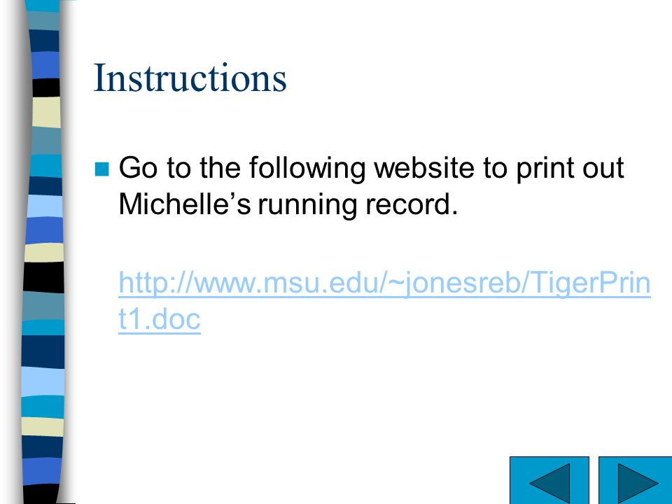 Instructions Go to the following website to print out Michelle's running record.