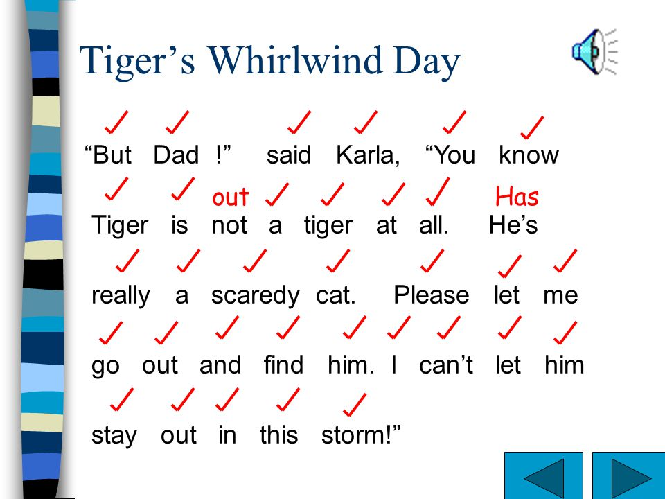 Tiger's Whirlwind Day But Dad ! said Karla, You know