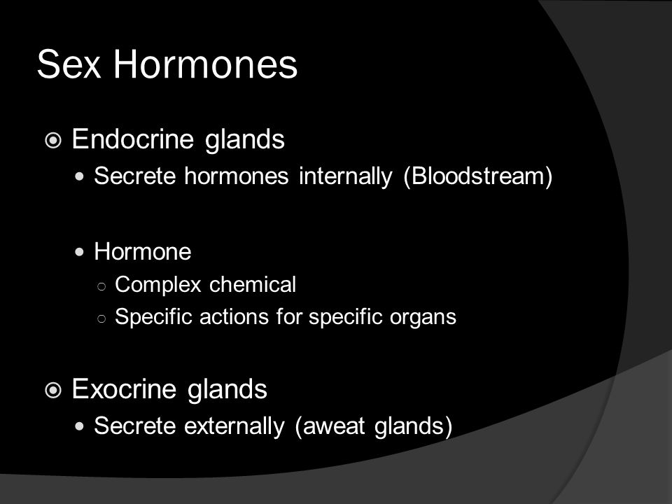 Sex Hormones Endocrine glands Exocrine glands