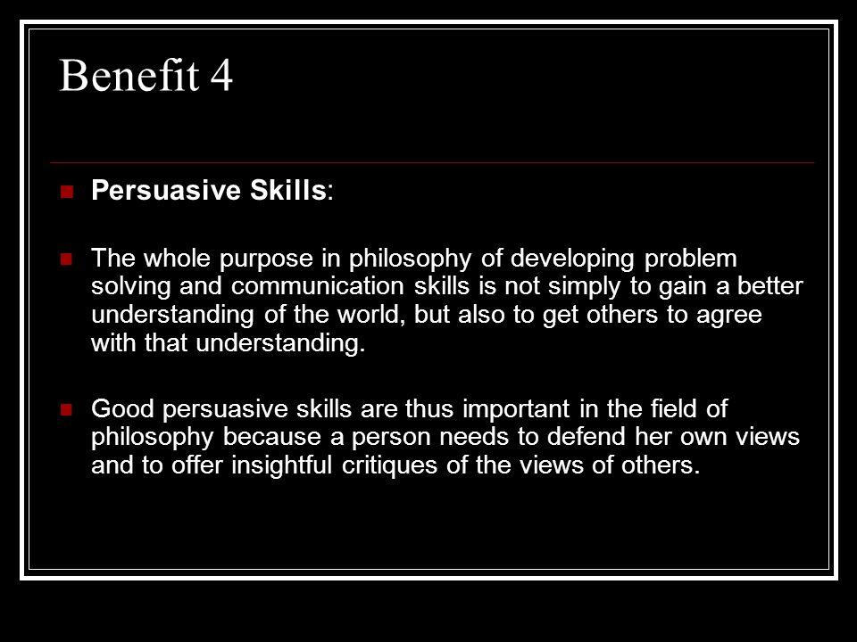 Benefit 4 Persuasive Skills: