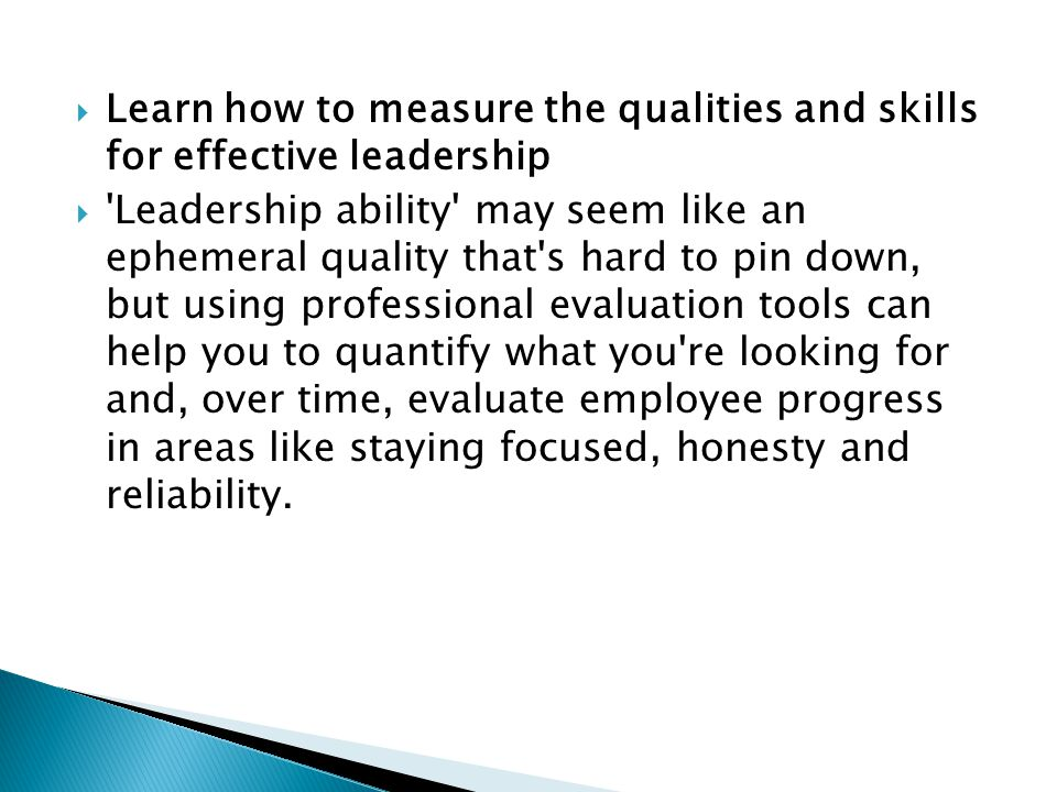 Learn how to measure the qualities and skills for effective leadership