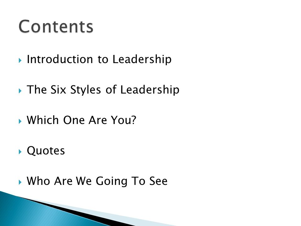 Contents Introduction to Leadership The Six Styles of Leadership