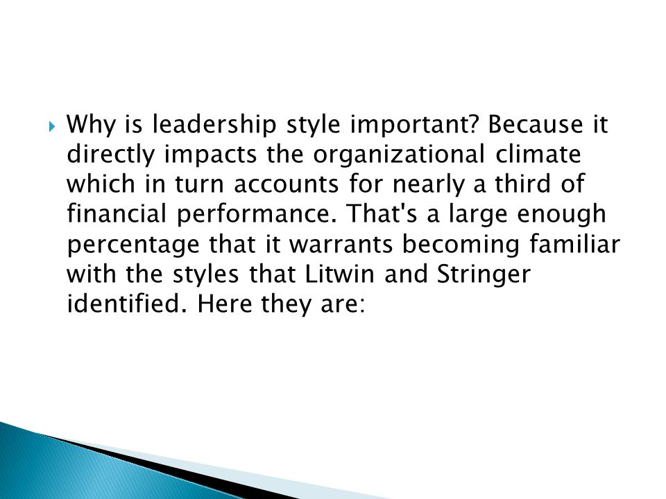 Why is leadership style important