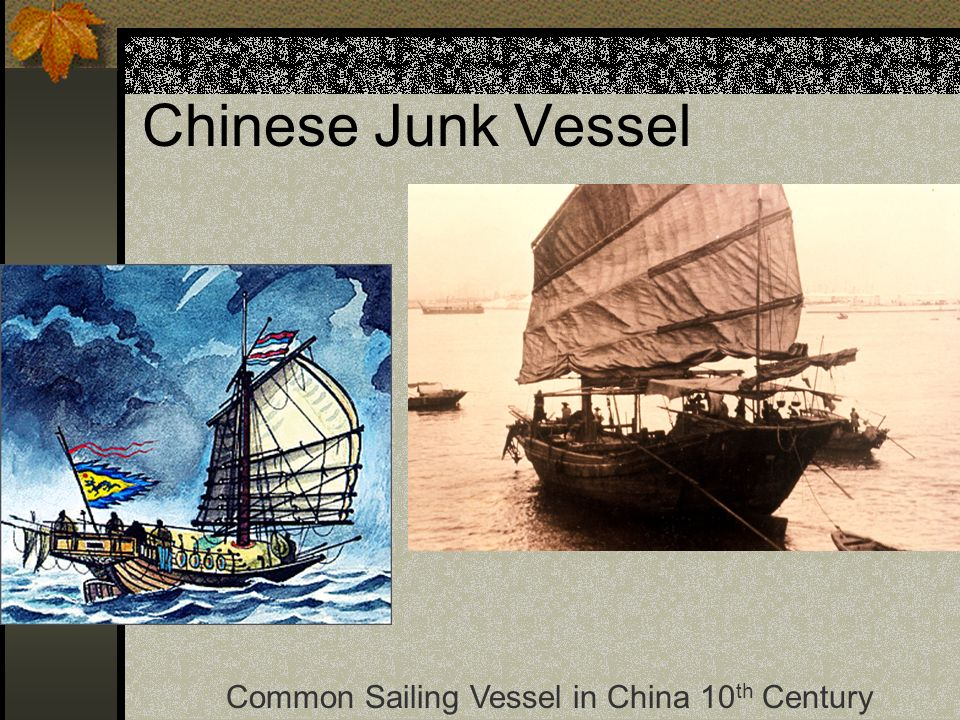 Chinese Junk Vessel Common Sailing Vessel in China 10th Century