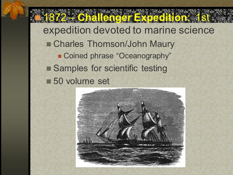 1872 – Challenger Expedition: 1stst expedition devoted to marine science